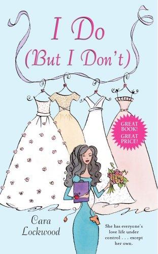 I Do (But I Don't): Cara Lockwood