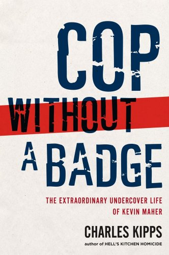 9781439176382: Cop without a Badge: The Extraordinary Undercover Life of Kevin Maher