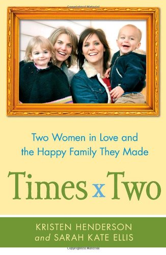 9781439176405: Times Two: Two Women in Love and the Happy Family They Made