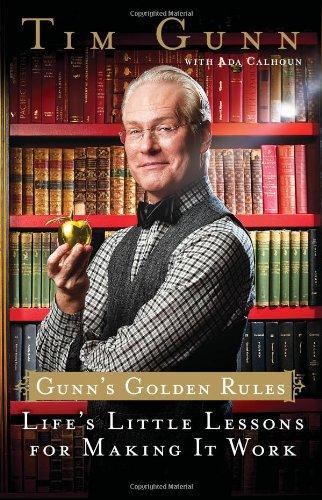 Gunn's Golden Rules: Life's Little Lessons for Making It Work: Gunn, Tim