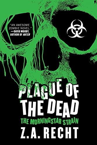 9781439176733: Plague of the Dead: The Morningstar Strain (Z.A. Recht's Morningstar Strain)