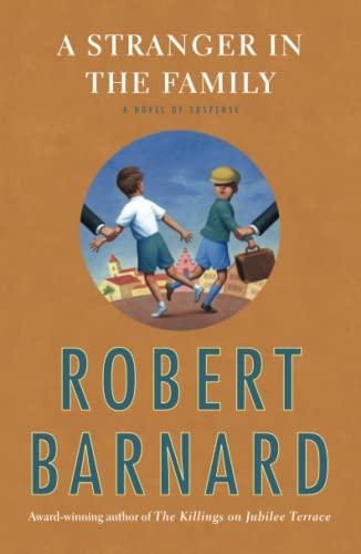 A Stranger in the Family: A Novel of Suspense: Robert Barnard