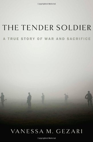 9781439177396: The Tender Soldier: A True Story of War and Sacrifice