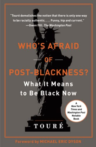 Who's Afraid of Post-Blackness?: What It Means to Be Black Now (1439177562) by Touré
