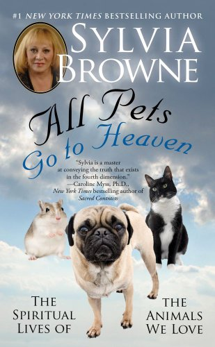 9781439177631: All Pets Go To Heaven: The Spiritual Lives of the Animals We Love