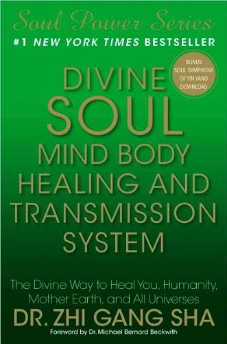 9781439177662: Divine Soul Mind Body Healing and Transmission System: The Divine Way to Heal You, Humanity, Mother Earth, and All Universes