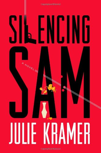 Silencing Sam: A Novel (Riley Spartz): Kramer, Julie