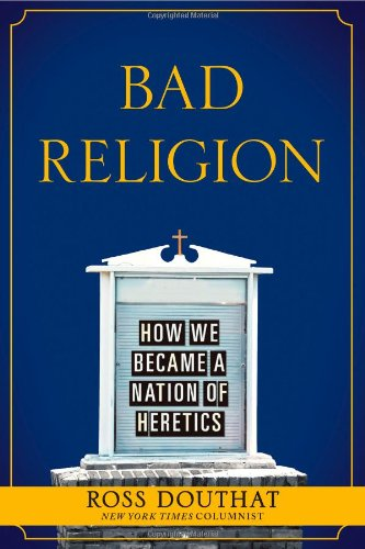 9781439178300: Bad Religion: How We Became a Nation of Heretics
