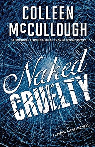 Naked Cruelty: A Carmine Delmonico Novel (Carmine Delmonico Novels): McCullough, Colleen
