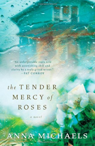 The Tender Mercy of Roses: Anna Michaels