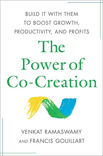 9781439181041: The Power of Co-Creation: Build It with Them to Boost Growth, Productivity, and Profits