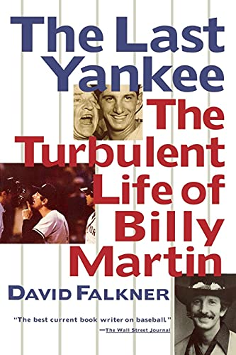 9781439181256: The Last Yankee: The Turbulent Life of Billy Martin