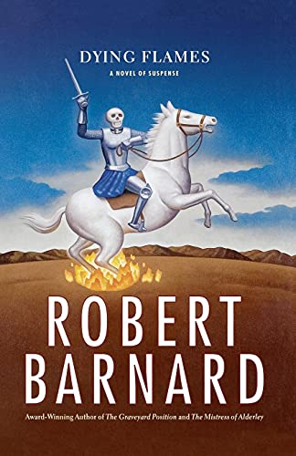 Dying Flames: A Novel of Suspense (1439181462) by Robert Barnard