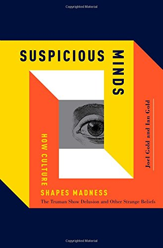 9781439181553: Suspicious Minds: How Culture Shapes Madness