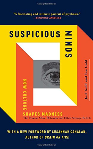 9781439181560: Suspicious Minds: How Culture Shapes Madness