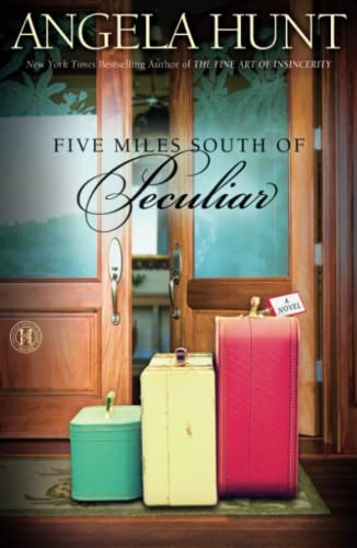 Five Miles South of Peculiar: A Novel (1439182043) by Angela Hunt
