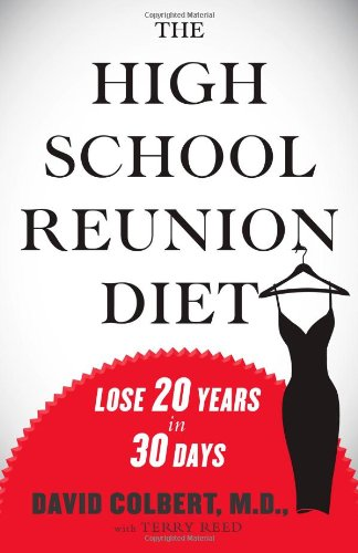 The High School Reunion Diet: Lose 20 Years in 30 Days ***SIGNED BY CO-AUTHOR!!!***