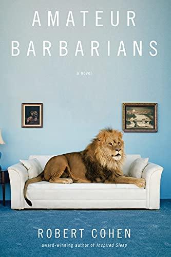 9781439182680: Amateur Barbarians: A Novel