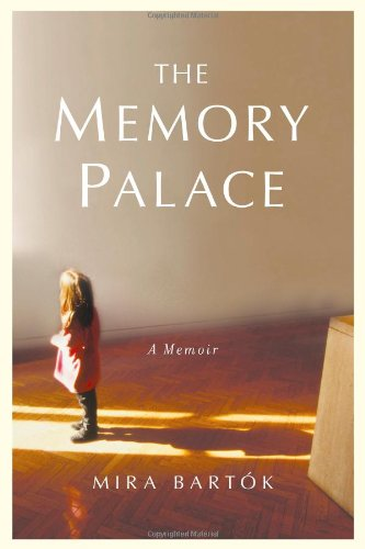 The Memory Palace: A Memoir (Signed First Edition): Mira Bartok