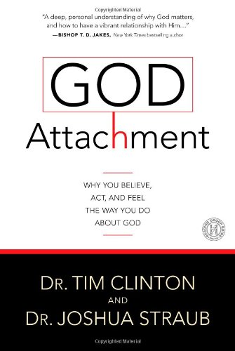 9781439183786: God Attachment: Why You Believe, Act, and Feel the Way You Do About God