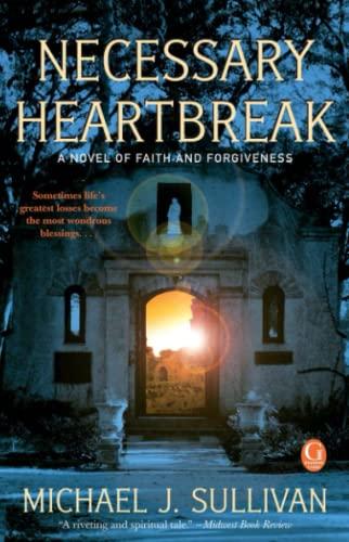 9781439184233: Necessary Heartbreak: A Novel of Faith and Forgiveness
