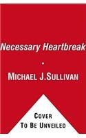 9781439184240: Necessary Heartbreak: A Novel of Faith and Forgiveness