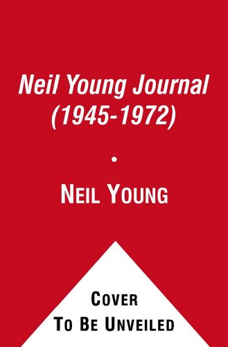 9781439184363: The Neil Young Journal (1945-1972)