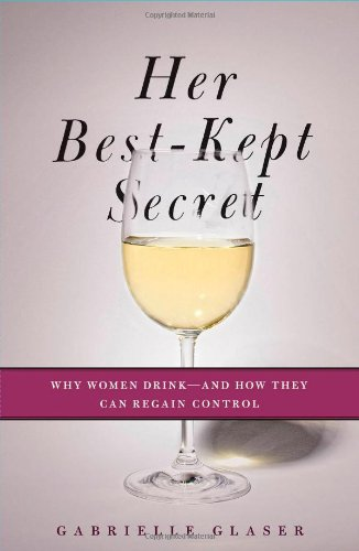 9781439184387: Her Best-Kept Secret: Why Women Drink-And How They Can Regain Control