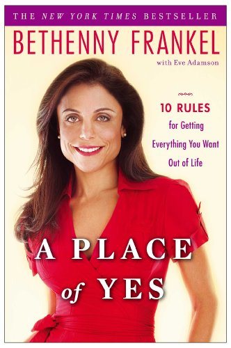 9781439186909: A Place of Yes: 10 Rules for Getting Everything You Want Out of Life