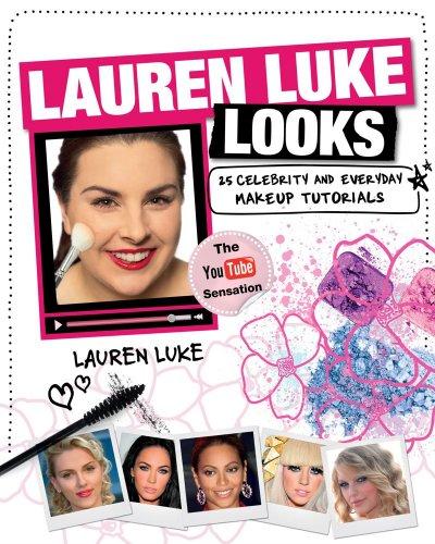 9781439187302: Lauren Luke Looks: 25 Celebrity and Everyday Makeup Tutorials