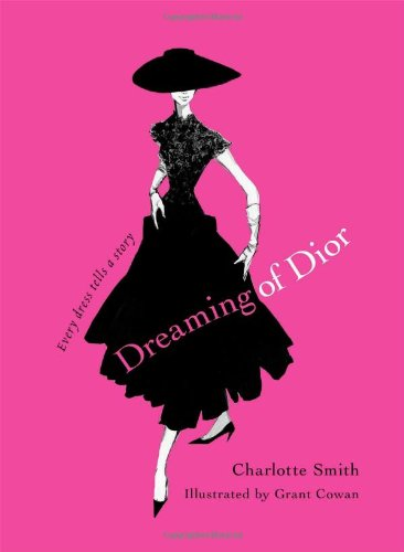 9781439187555: Dreaming of Dior: Every Dress Tells a Story