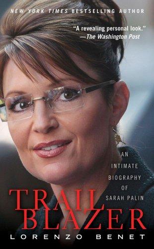 Trailblazer: An Intimate Biography of Sarah Palin (1439187584) by Benet, Lorenzo