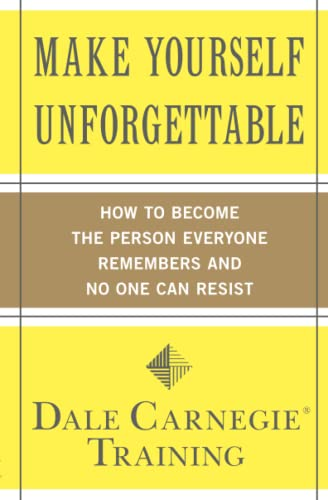 9781439188224: Make Yourself Unforgettable: How to Become the Person Everyone Remembers and No One Can Resist