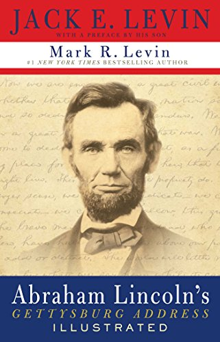 Abraham Lincoln's Gettysburg Address Illustrated: Levin, Jack E.; Levin, Mark R.