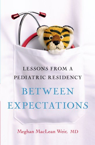 9781439189078: Between Expectations: Lessons from a Pediatric Residency