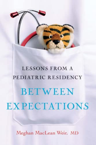 9781439189085: Between Expectations: Lessons from a Pediatric Residency