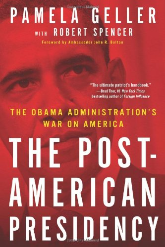 9781439189306: The Post-American Presidency: The Obama Administration's War on America