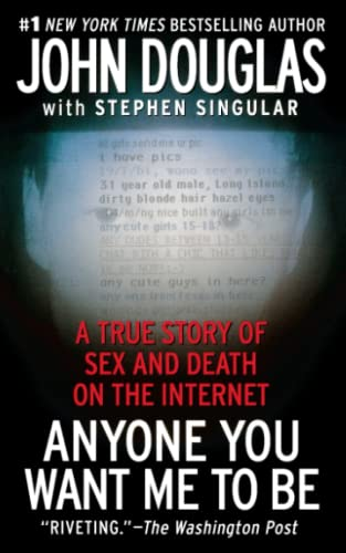 9781439189474: Anyone You Want Me to Be: A True Story of Sex and Death on the Internet