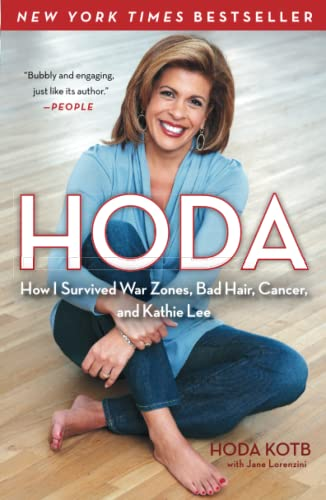 9781439189498: Hoda: How I Survived War Zones, Bad Hair, Cancer, and Kathie Lee