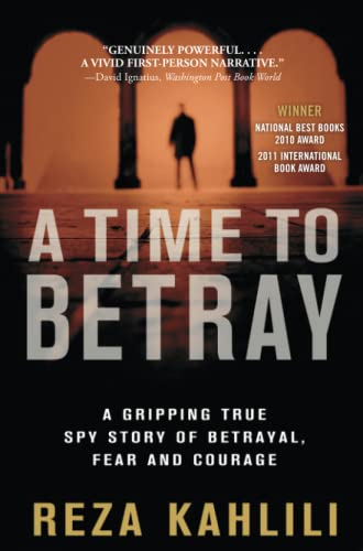 9781439189689: A Time to Betray: A Gripping True Spy Story of Betrayal, Fear, and Courage