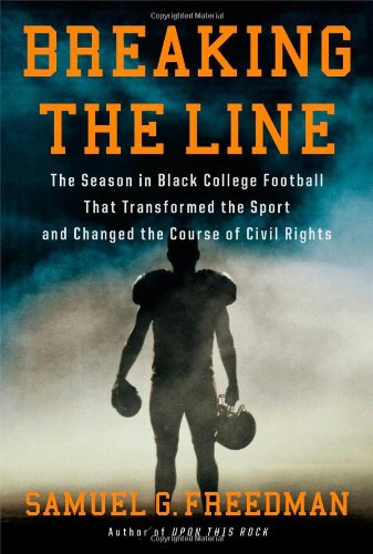 9781439189771: Breaking the Line: The Season in Black College Football That Transformed the Sport and Changed the Course of Civil Rights