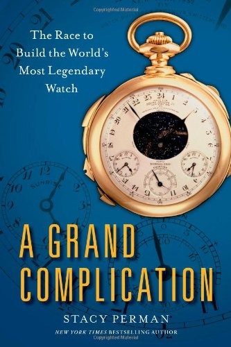 9781439190081: A Grand Complication: The Race to Build the World's Most Legendary Watch