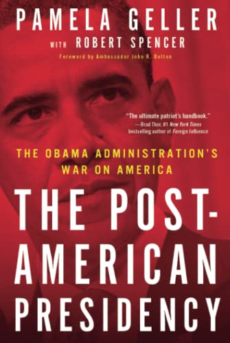9781439190364: The Post-American Presidency: The Obama Administration's War on America