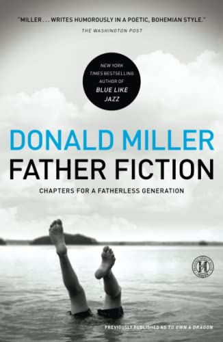 Father Fiction: Chapters for a Fatherless Generation (1439190534) by Miller, Donald