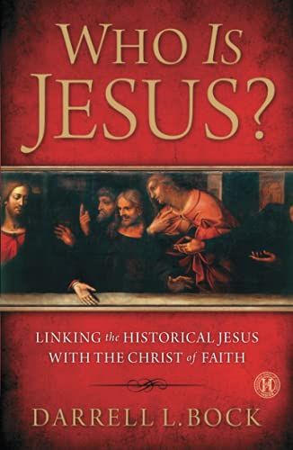 Who Is Jesus?: Linking the Historical Jesus with the Christ of Faith (1439190682) by Bock, Darrell L