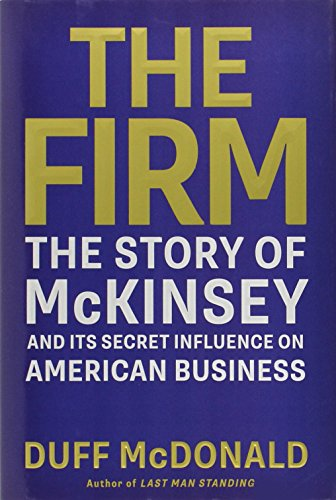 9781439190975: The Firm: The Story of Mckinsey and Its Secret Influence on American Business