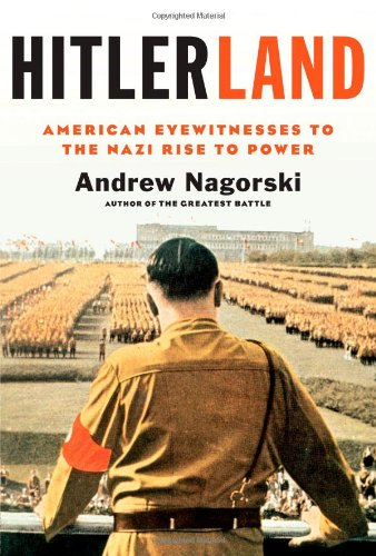 9781439191002: Hitlerland: American Eyewitnesses to the Nazi Rise to Power