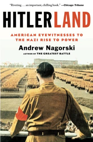 9781439191019: Hitlerland: American Eyewitnesses to the Nazi Rise to Power