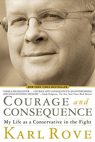 9781439191057: Courage and Consequence: My Life as a Conservative in the Fight