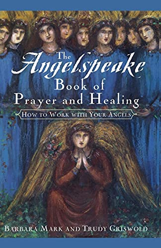 9781439191064: The Angelspeake Book Of Prayer And Healing